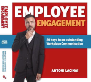 Employee Engagement - The book about 20 keys to an outstanding Workplace Communication written by Antoni Lacinai