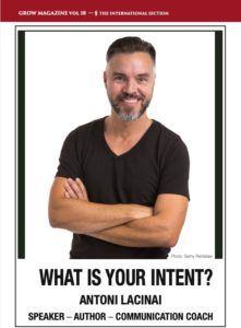 GROW magazine Antoni Lacinai about what's your intent