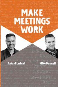 How to make meetings work - Effektive meetings that Antoni Lacinai co-wrote with Micke Darmell
